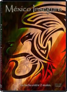 M�xico Inseguro (2011) DVDRip - Latino - Varios Servidores